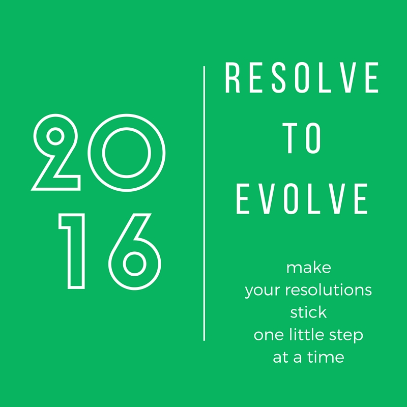 Resolve-to-Evolve